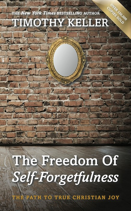 The Freedom Of Self-Forgetfulness (Paperback)