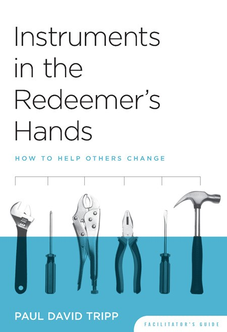 Instruments In The Redeemer's Hands - Facilitators Guide (Paperback)