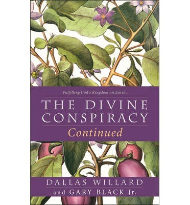 The Divine Conspiracy Continued (Paperback)