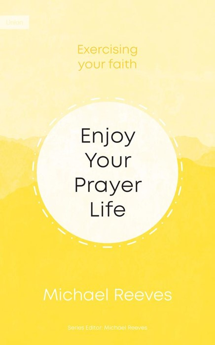 Enjoy Your Prayer Life (Paperback)