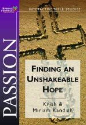 Passion: Finding An Unshakeable Hope (Paperback)