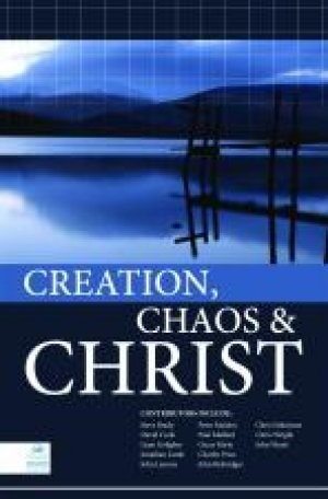 Creation, Chaos and Christ (Paperback)