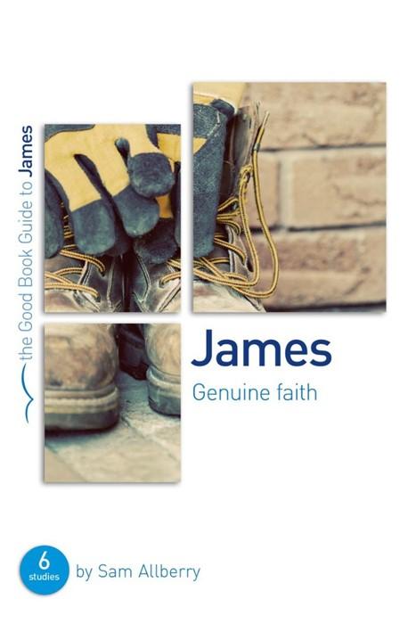 James: Genuine Faith (Good Book Guide) (Paperback)