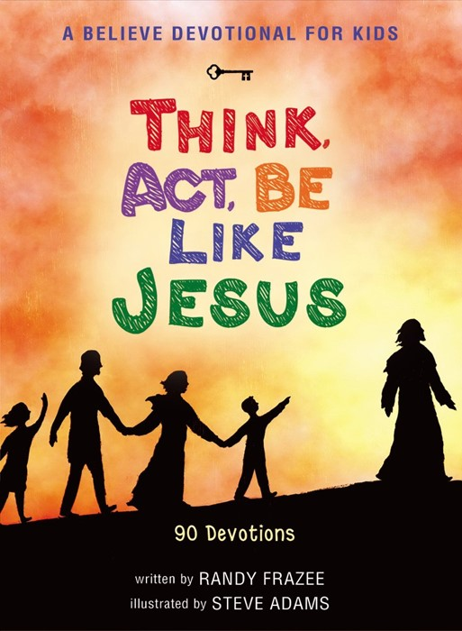 Believe Devotional For Kids, A: Think, Act, Be Like Jesus (Hard Cover)