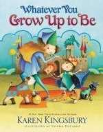 Whatever You Grow Up To Be (Hard Cover)