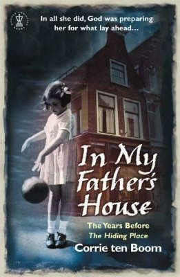 In My Father's House: The Years Before 'The Hiding Place' (Paperback)