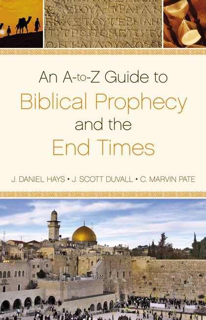 An A-To-Z Guide To Biblical Prophecy And The End Times (Paperback)