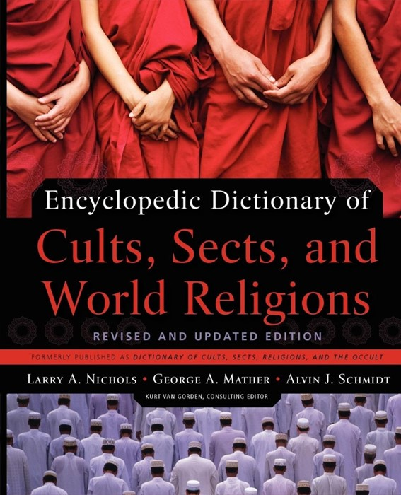 Encyclopedic Dictionary Of Cults, Sects, And World Religions (Paperback)