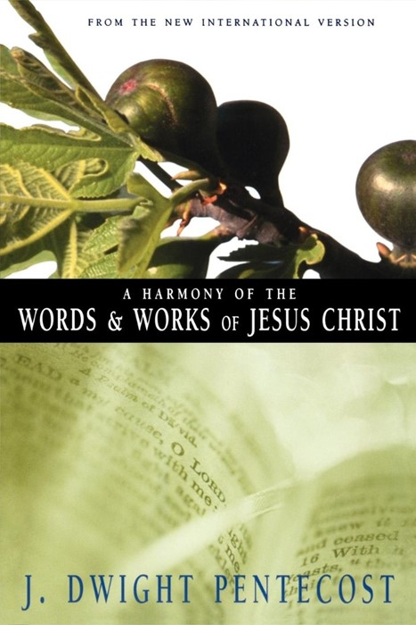 Harmony Of The Words And Works Of Jesus Christ, A (Paperback)