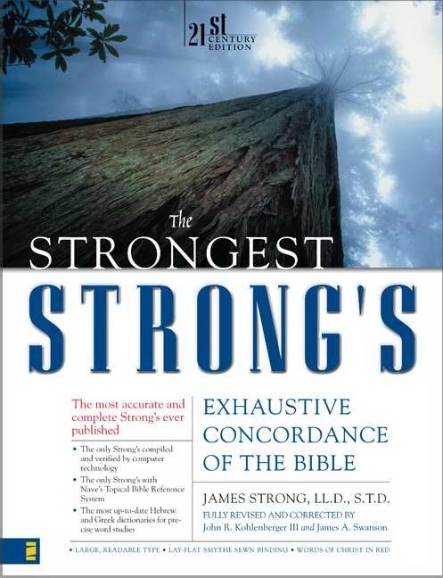 The Strongest Strong's Exhaustive Concordance Of The Bible (Hard Cover)