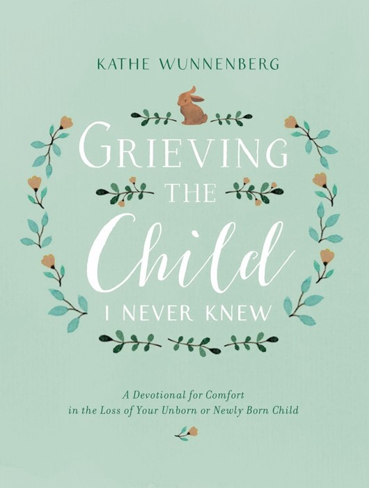 Grieving The Child I Never Knew (Hard Cover)