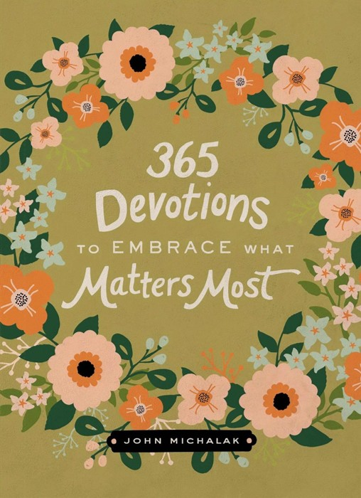 365 Devotions To Embrace What Matters Most (Hard Cover)