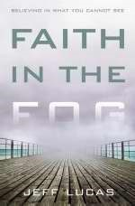 Faith In The Fog (Hard Cover)