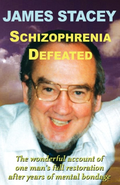 Schizophrenia Defeated (Paperback)