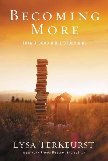Becoming More Than A Good Bible Study Girl (Paperback)