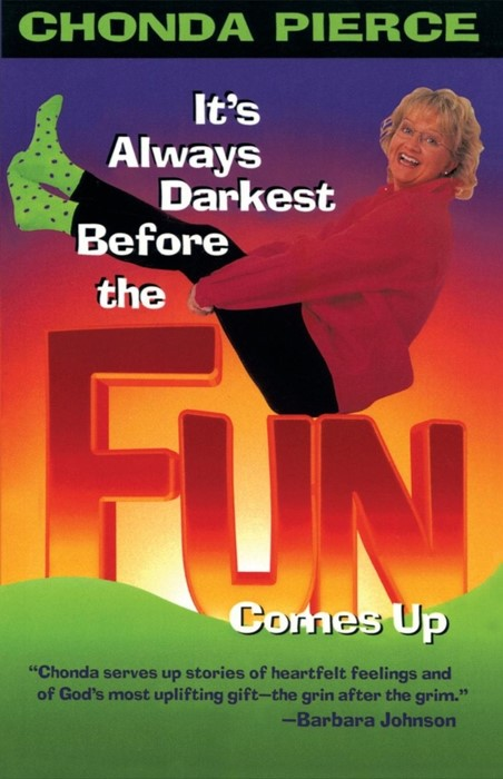 It's Always Darkest Before The Fun Comes Up (Paperback)