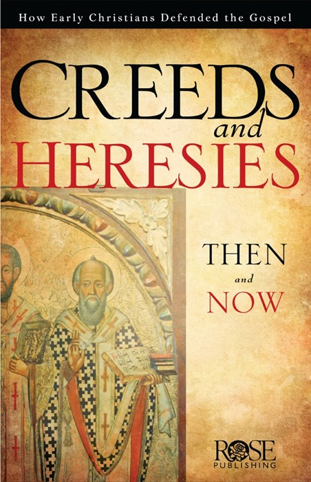 Creeds And Heresies Then And Now (Pamphlet)