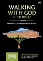 Walking With God In The Desert: A Dvd Study