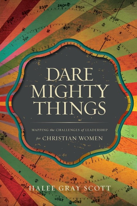 Dare Mighty Things (Paperback)