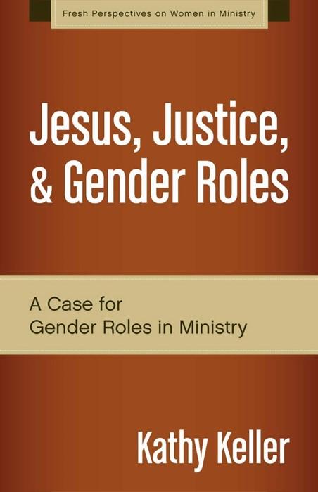 Jesus, Justice, And Gender Roles (Paperback)