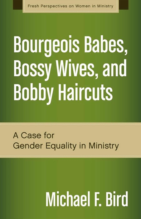 Bourgeois Babes, Bossy Wives, And Bobby Haircuts (Paperback)