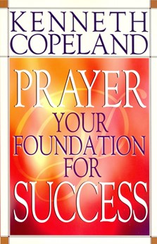 Prayer - Your Foundation For Success (Paperback)