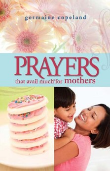 Prayers That Avail Much For Mothers (Paperback)