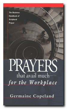 Prayers That Avail Much For The Workplace (Paperback)
