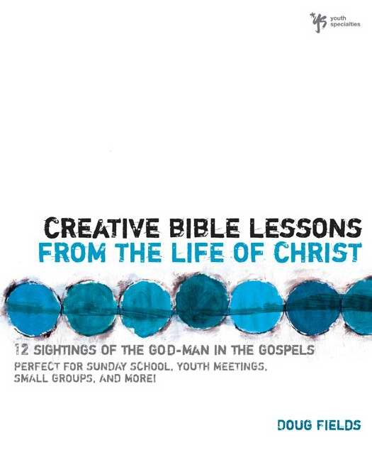 Creative Bible Lessons From The Life Of Christ (Paper Back)