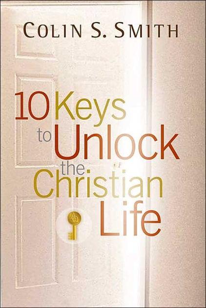 10 Keys To Unlock The Christian Life (Paperback)