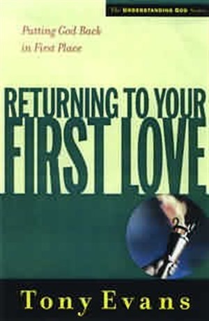Returning To Your First Love (Paperback)