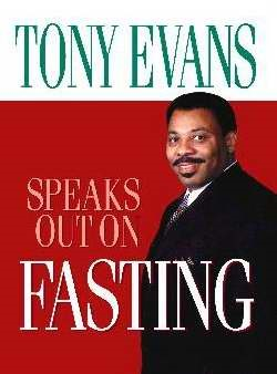 Tony Evans Speaks Out On Fasting (Paperback)