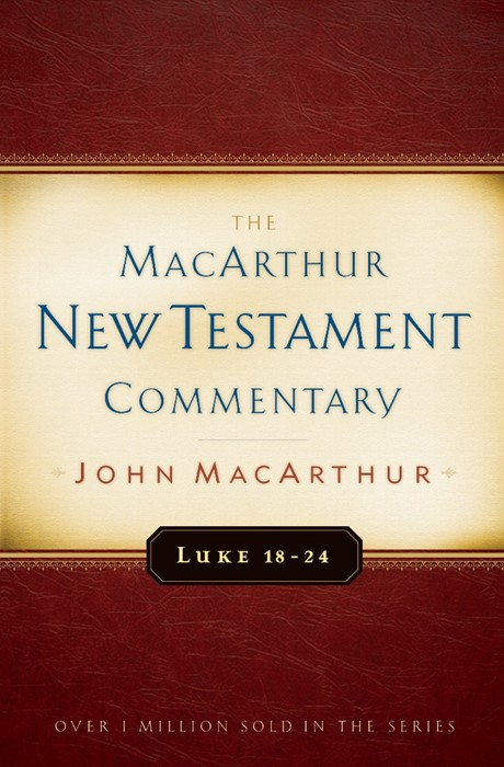 Luke 18-24 Macarthur New Testament Commentary (Hard Cover)