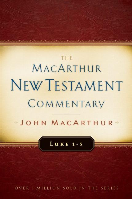 Luke 1-5 Macarthur New Testament Commentary (Hard Cover)