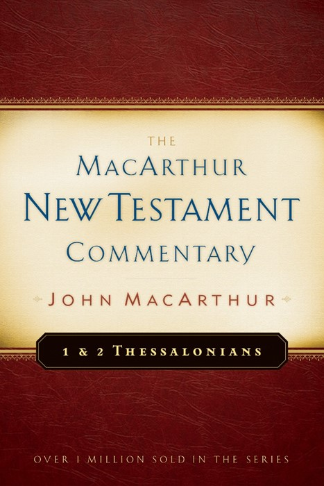 First & Second Thessalonians Macarthur New Testament Comment (Hard Cover)