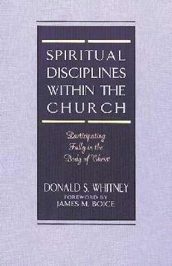 Spiritual Disciplines Within The Church (Paper Back)