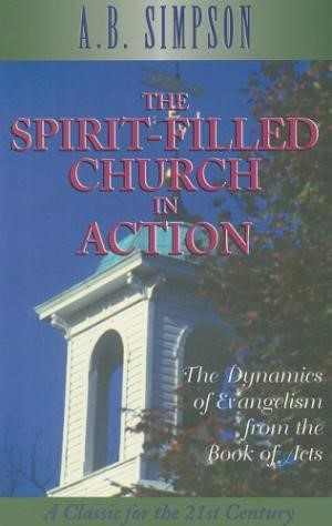 The Spirit-Filled Church In Action (Paperback)