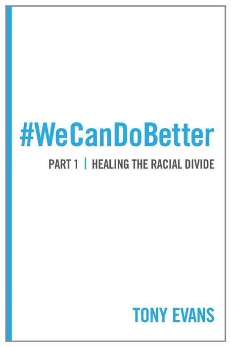 We Can Do Better: Healing The Racial Divide (Part 1) (Paperback)