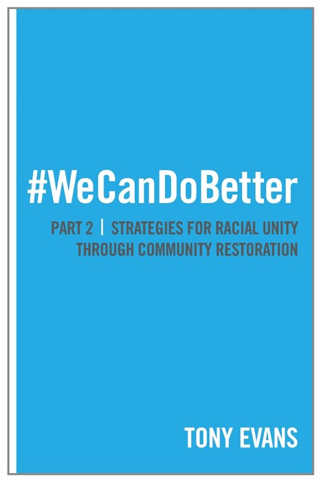 We Can Do Better: Strategies For Racial Unity Through Commun (Paperback)
