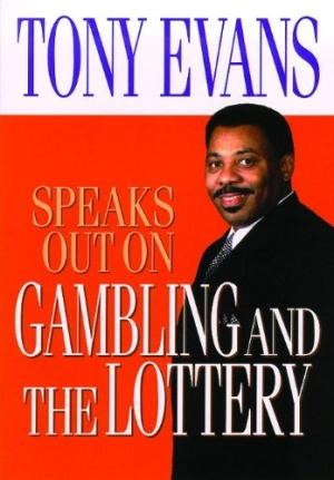 Tony Evans Speaks Out On Gambling And The Lottery (Paperback)