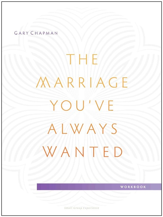Marriage You've Always Wanted Small Group Experience Wor, T (Paperback)