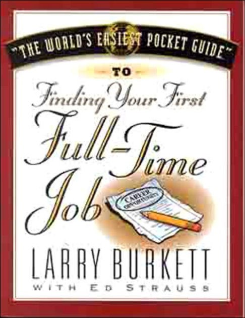 World's Easiest Pocket Guide To Your First Full-Time Job, T (Paperback)