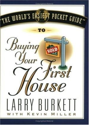The World's Easiest Pocket Guide To Buying Your First Home (Paperback)