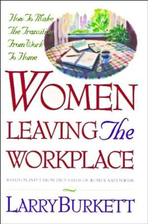 Women Leaving The Workplace (Paperback)