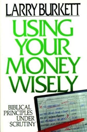 Using Your Money Wisely (Paperback)