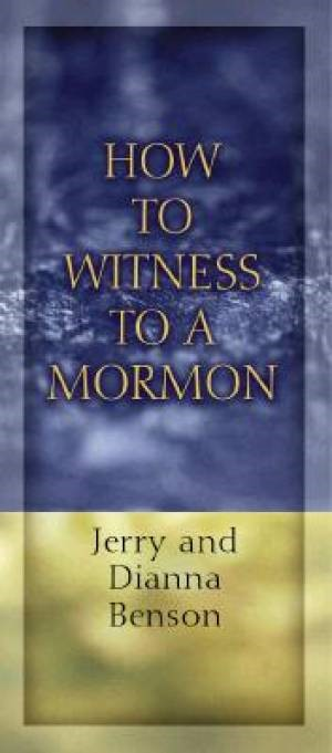 How To Witness To A Mormon- Pkg Of 10 Pamphlets (Pamphlet)