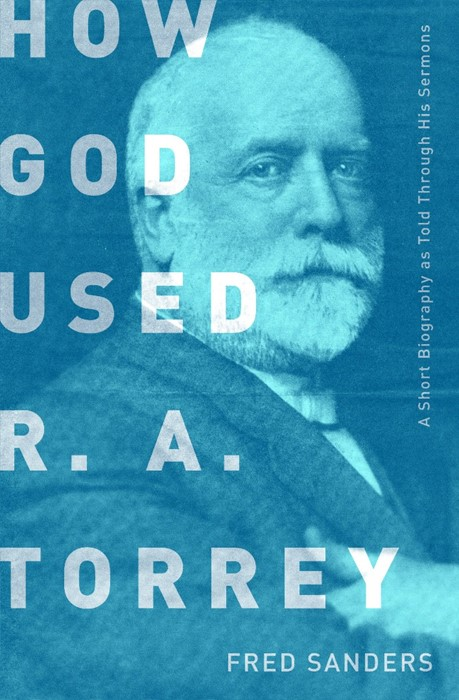 How God Used R.A. Torrey (Paper Back)