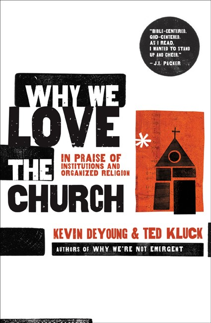 Why We Love The Church (Paper Back)