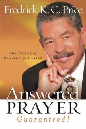 Answered Prayer… Guaranteed! (Hard Cover)