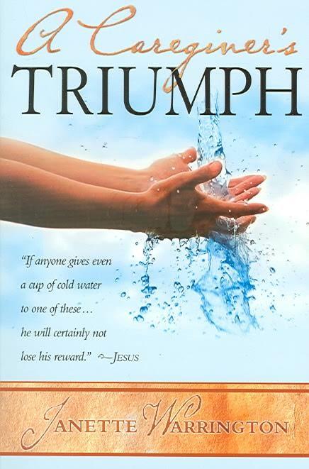 Caregiver's Triumph, A (Paperback)